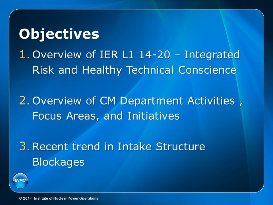 Objectives Overview of IER L1 14-20 – Integrated Risk and Healthy Technical Conscience.
