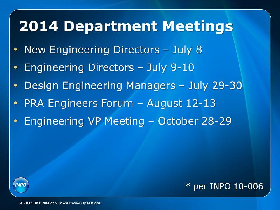 2014 Department Meetings New Engineering Directors – July 8