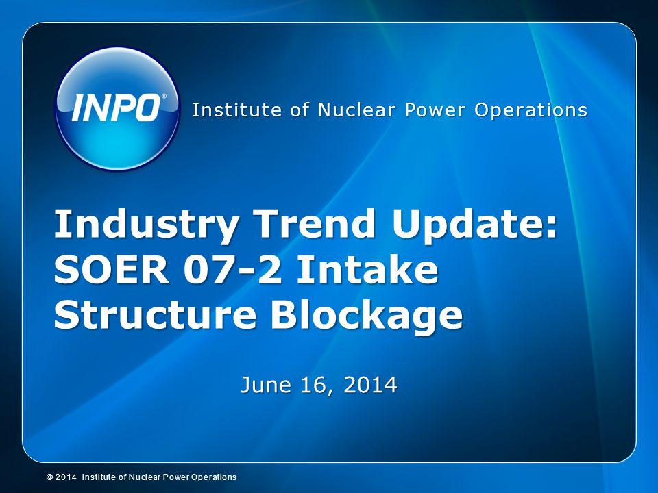 Industry Trend Update: SOER 07-2 Intake Structure Blockage