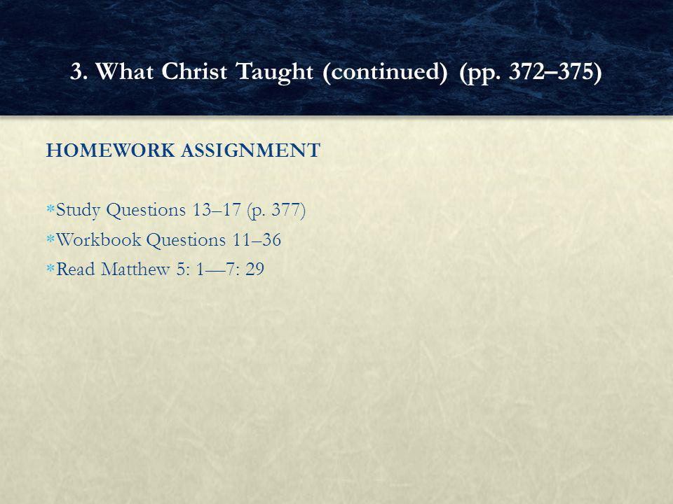 3. What Christ Taught (continued) (pp. 372–375)