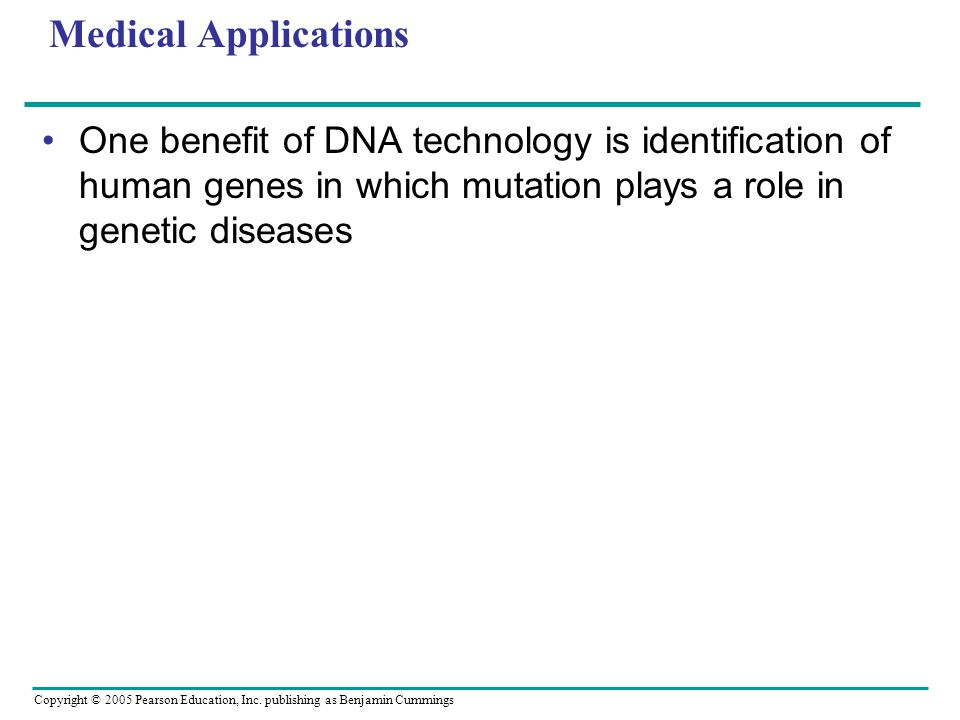 Medical Applications One benefit of DNA technology is identification of human genes in which mutation plays a role in genetic diseases.