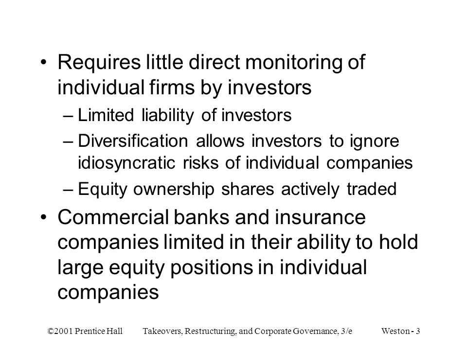 Requires little direct monitoring of individual firms by investors