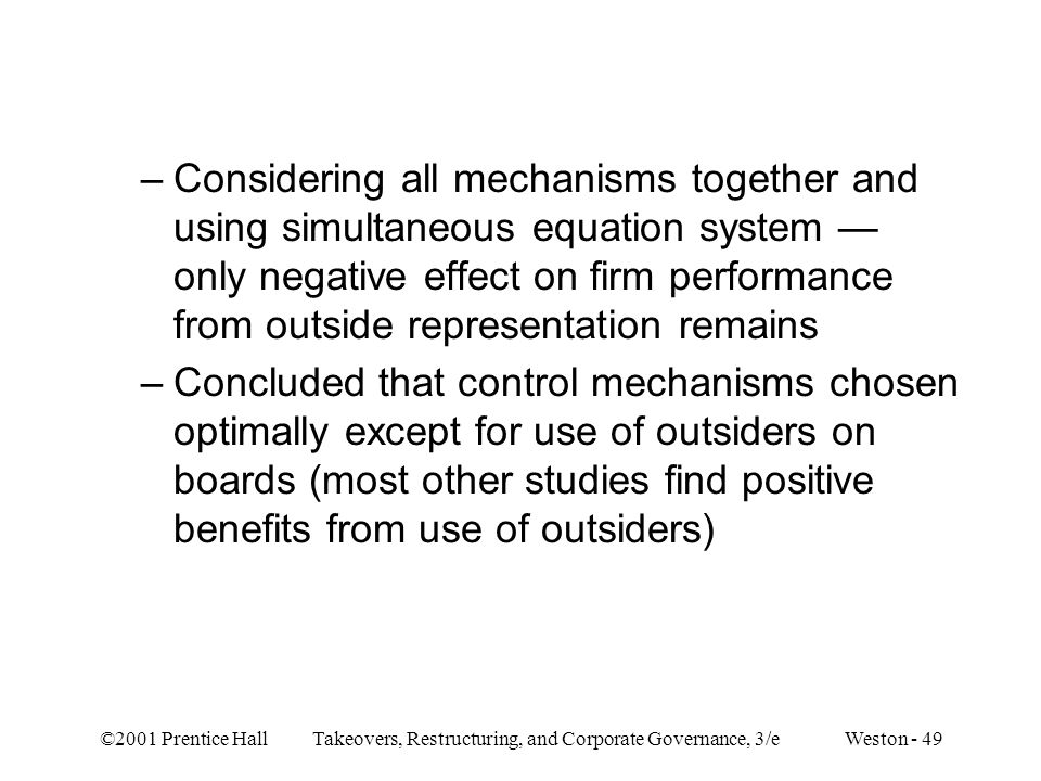 Considering all mechanisms together and using simultaneous equation system — only negative effect on firm performance from outside representation remains