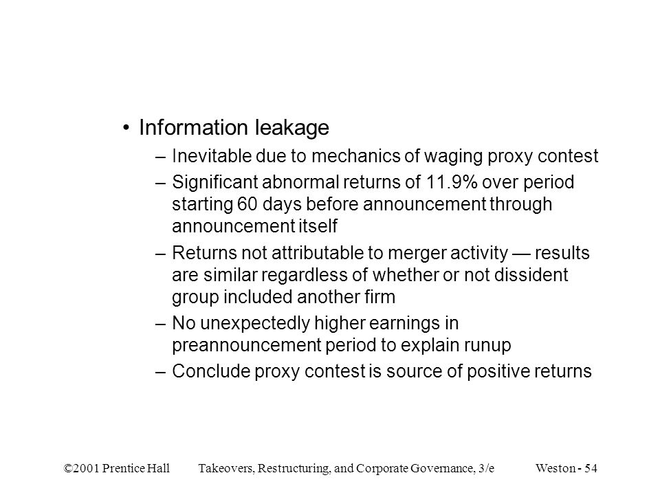 Information leakage Inevitable due to mechanics of waging proxy contest.