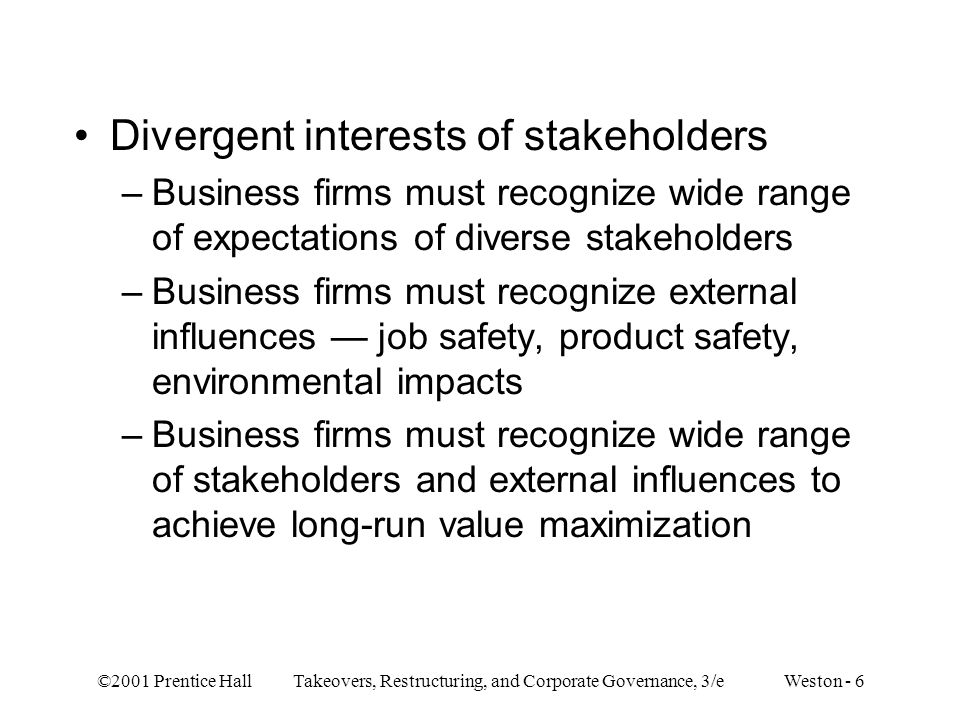 Divergent interests of stakeholders