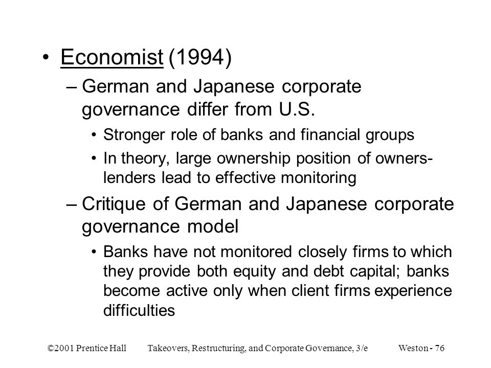 Economist (1994) German and Japanese corporate governance differ from U.S. Stronger role of banks and financial groups.