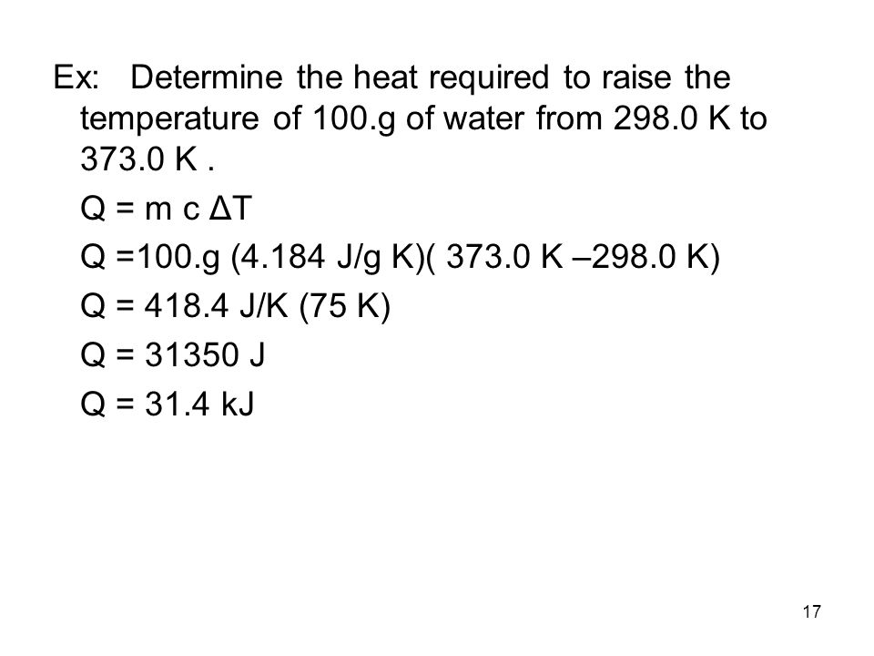 Ex: Determine the heat required to raise the temperature of 100