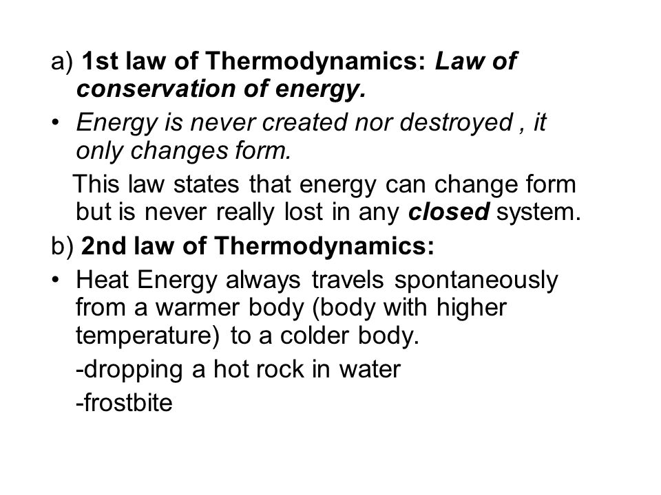 a) 1st law of Thermodynamics: Law of conservation of energy.