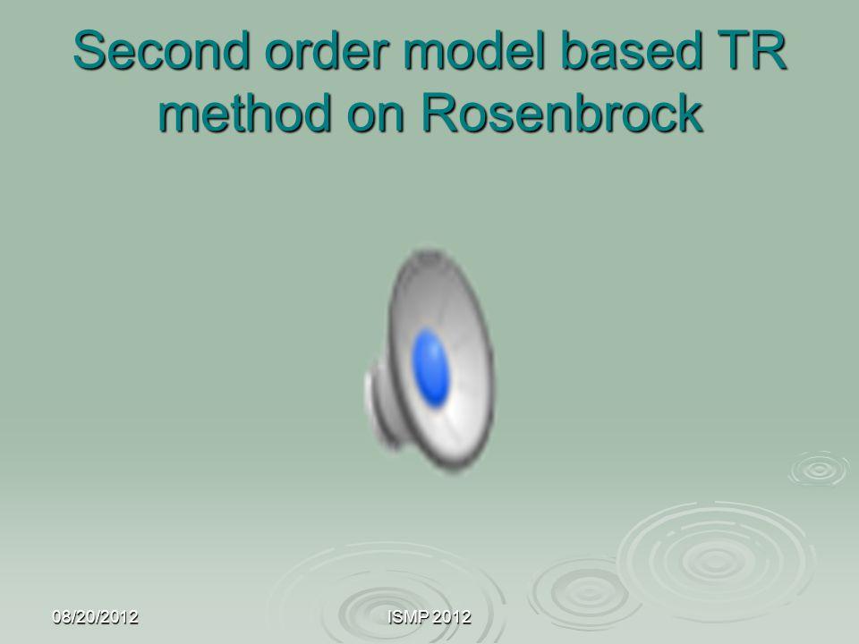 Second order model based TR method on Rosenbrock