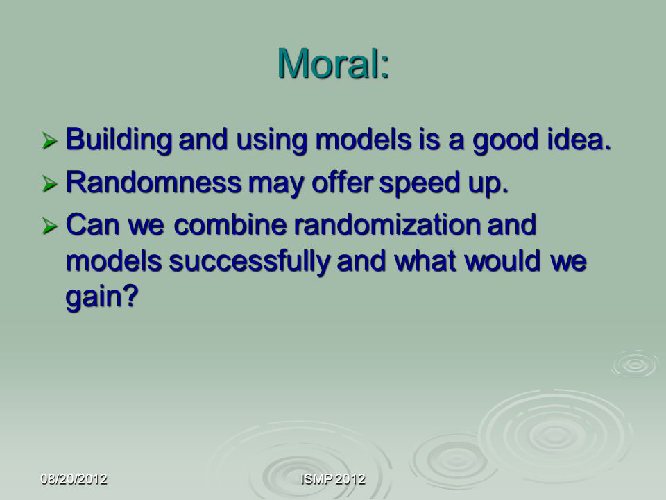 Moral: Building and using models is a good idea.