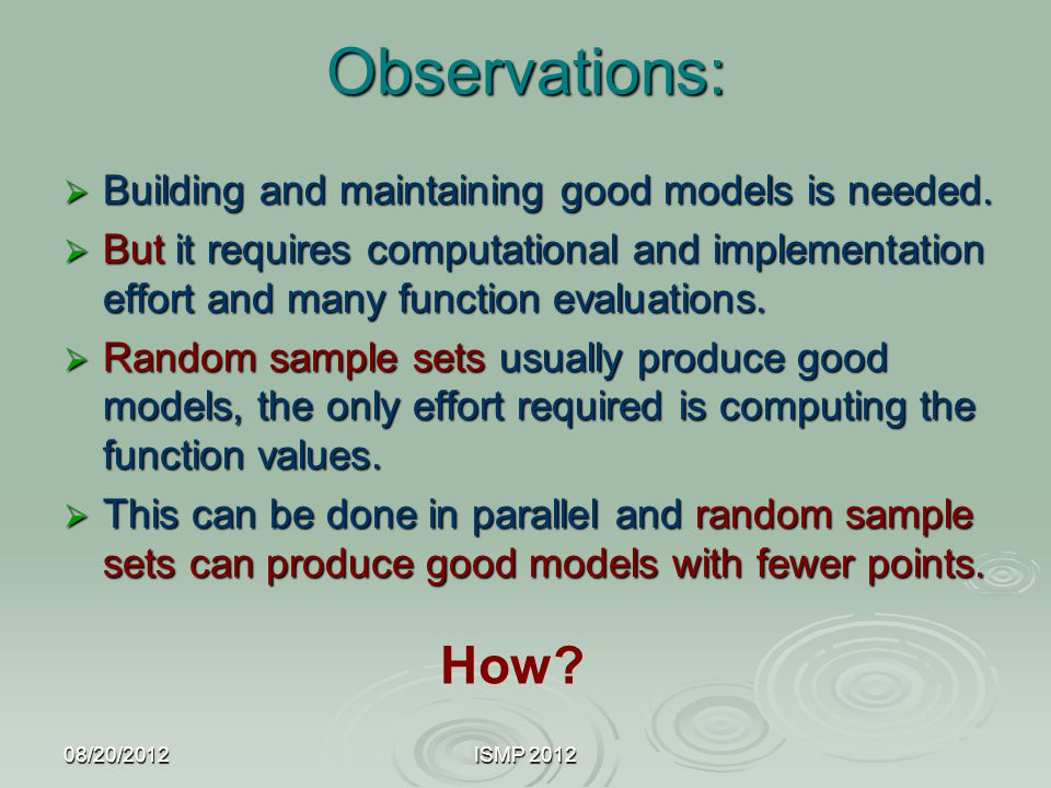 Observations: How Building and maintaining good models is needed.