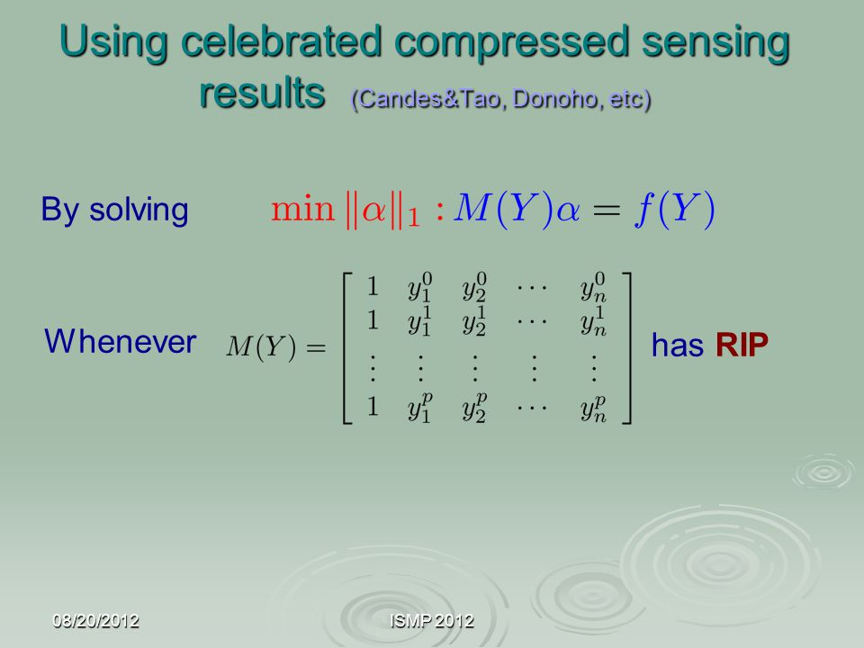 Using celebrated compressed sensing results (Candes&Tao, Donoho, etc)