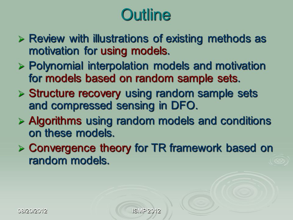 Outline Review with illustrations of existing methods as motivation for using models.