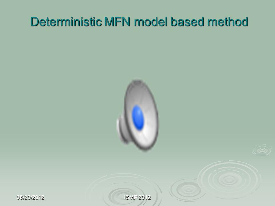 Deterministic MFN model based method