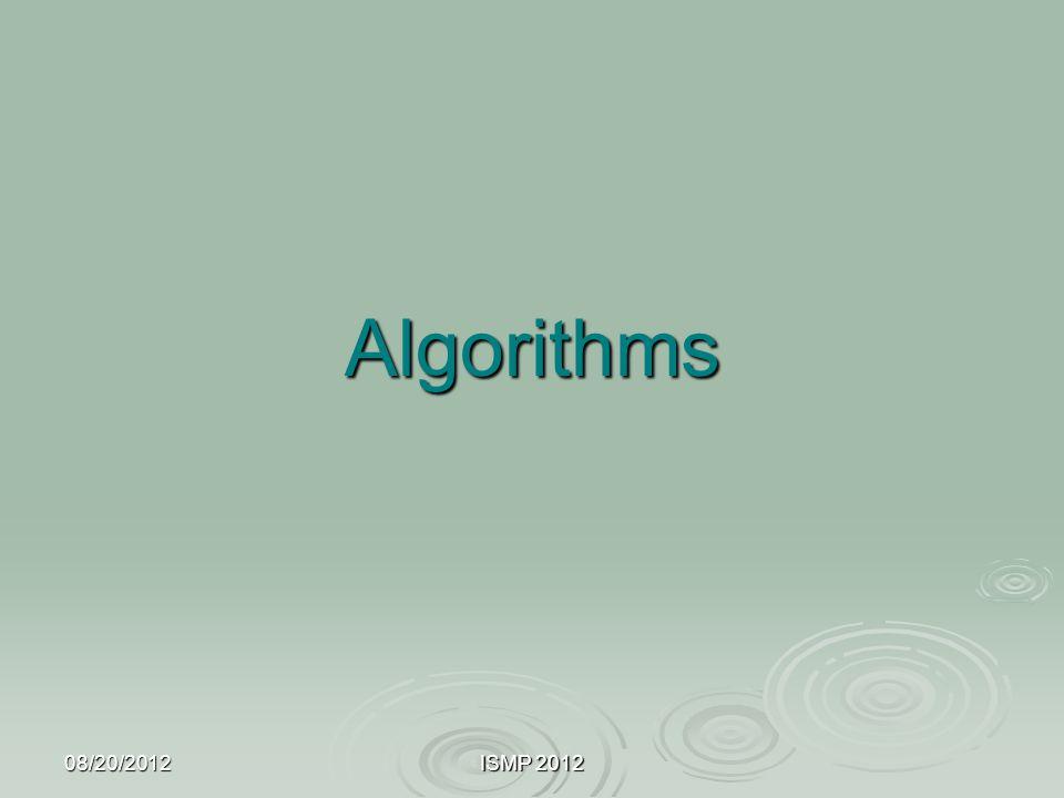 Algorithms 08/20/2012 ISMP 2012