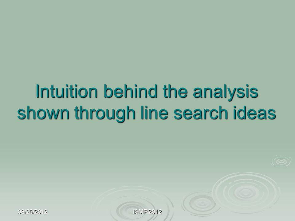 Intuition behind the analysis shown through line search ideas