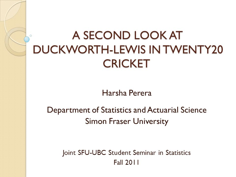 A SECOND LOOK AT DUCKWORTH-LEWIS IN TWENTY20 CRICKET