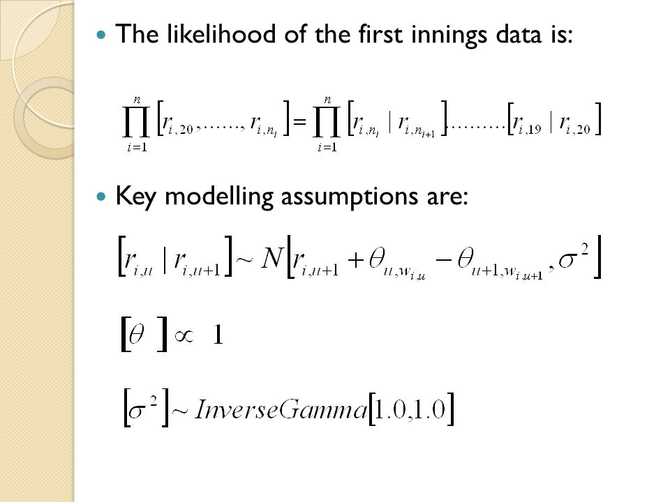 The likelihood of the first innings data is: