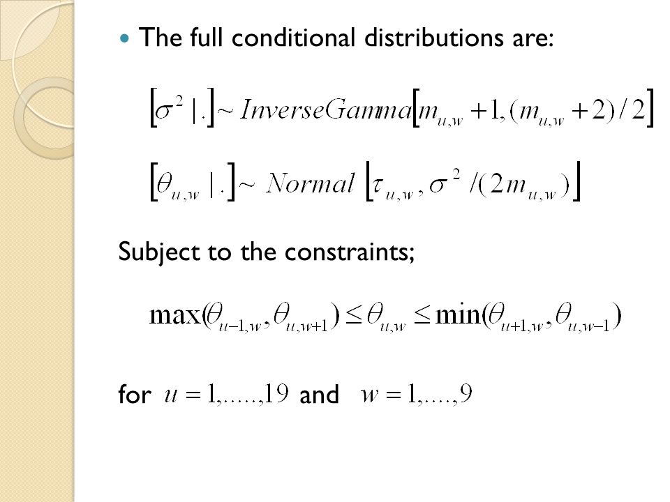 The full conditional distributions are: