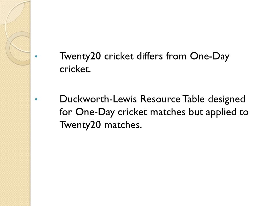 Twenty20 cricket differs from One-Day cricket.
