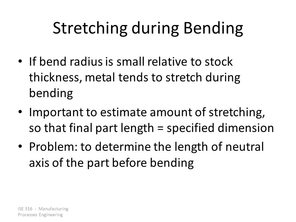 Stretching during Bending