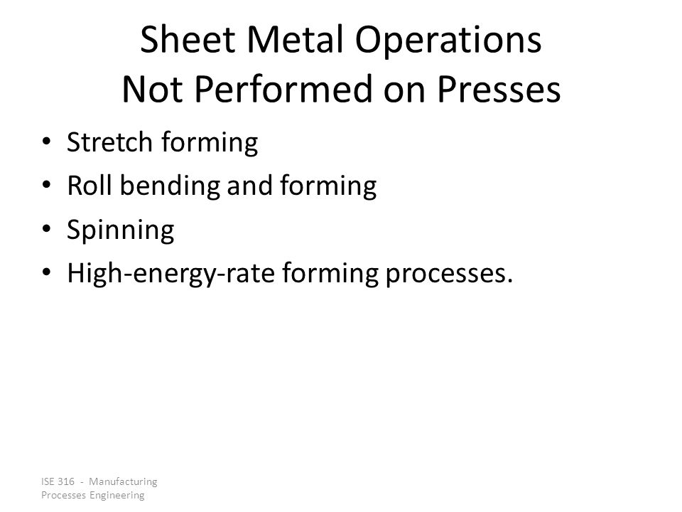 Sheet Metal Operations Not Performed on Presses