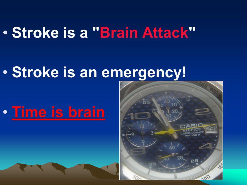 Stroke is a Brain Attack