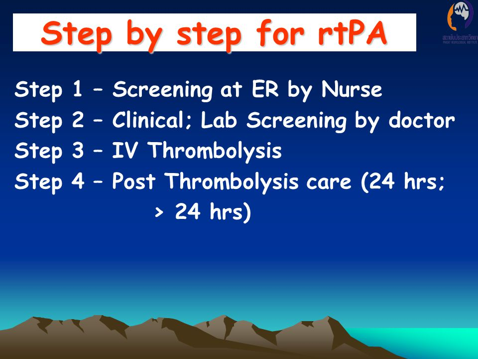 Step by step for rtPA Step 1 – Screening at ER by Nurse