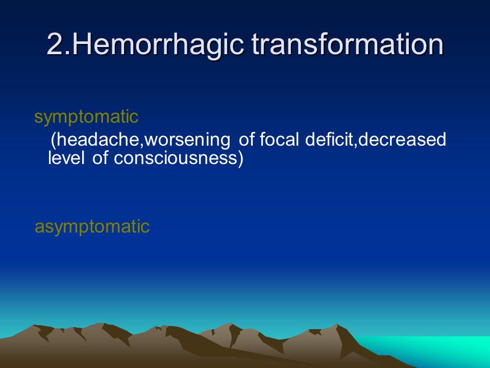 2.Hemorrhagic transformation