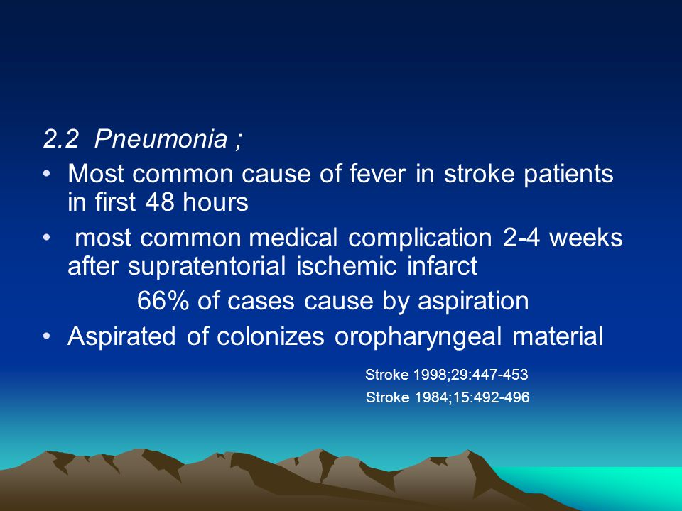 Most common cause of fever in stroke patients in first 48 hours