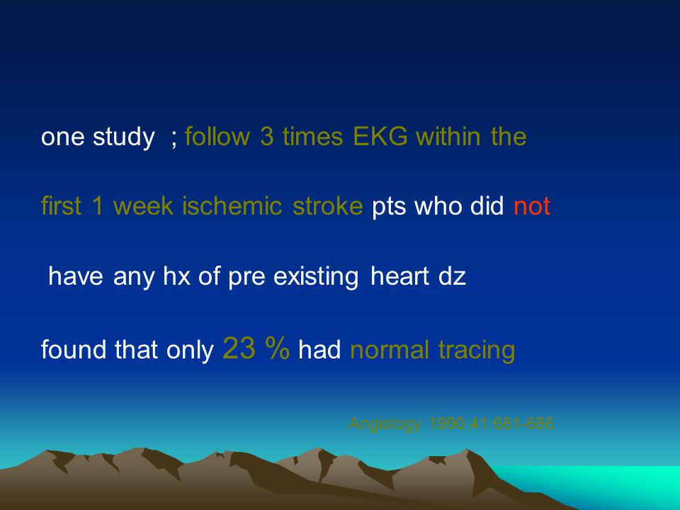 one study ; follow 3 times EKG within the