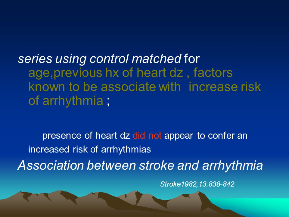 series using control matched for age,previous hx of heart dz , factors known to be associate with increase risk of arrhythmia ;