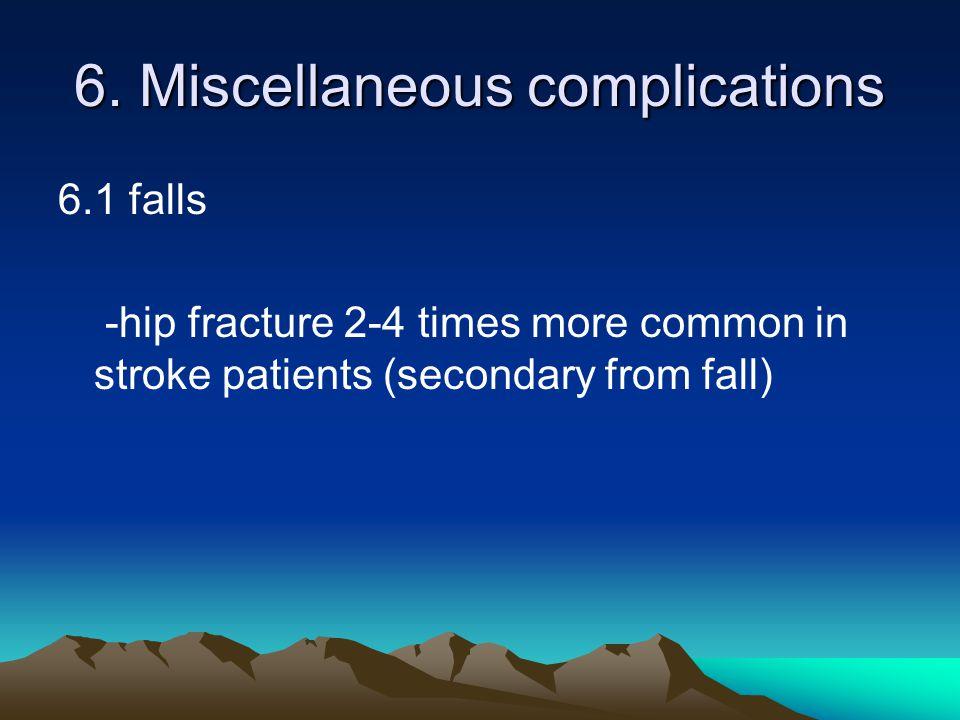 6. Miscellaneous complications
