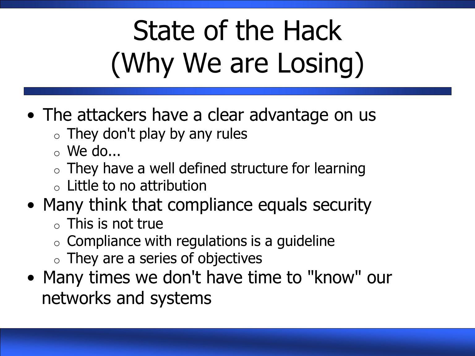 State of the Hack (Why We are Losing)