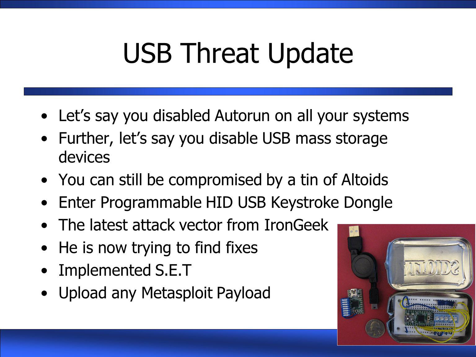 USB Threat Update Let's say you disabled Autorun on all your systems