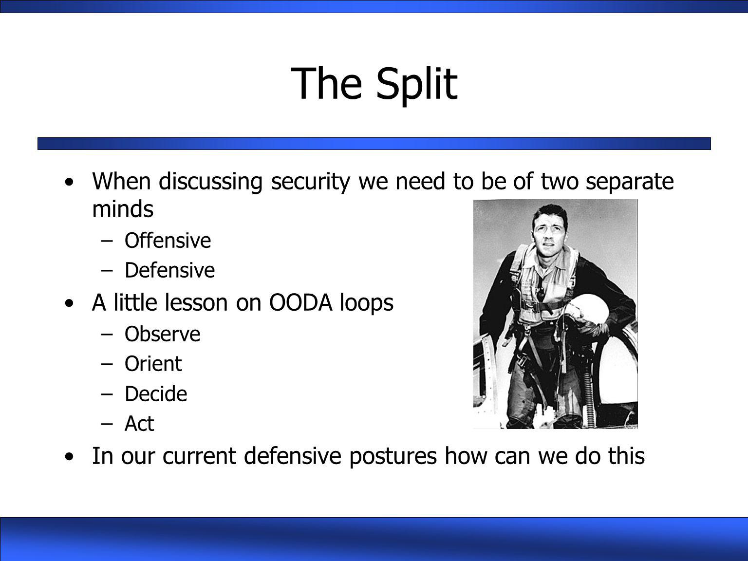 The Split When discussing security we need to be of two separate minds