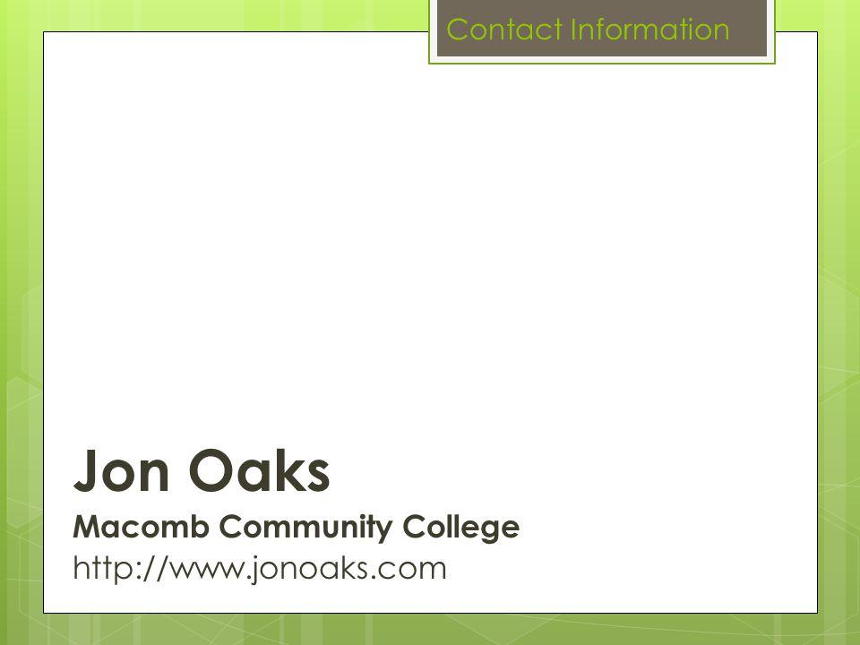 Jon Oaks Macomb Community College http://www.jonoaks.com