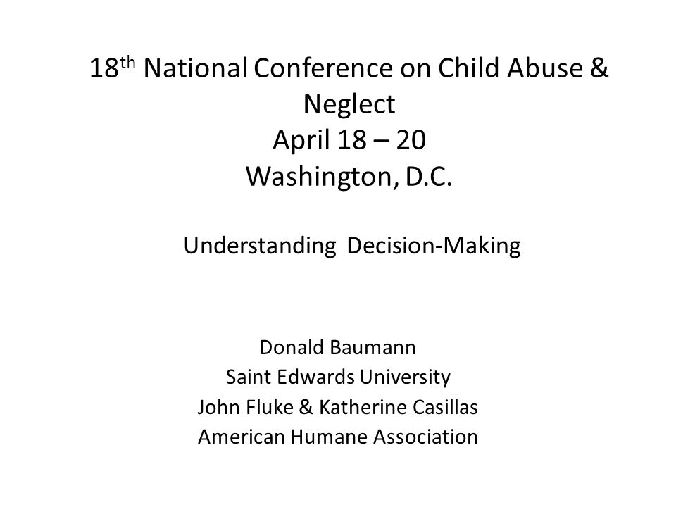 18th National Conference on Child Abuse & Neglect April 18 – 20 Washington, D.C.