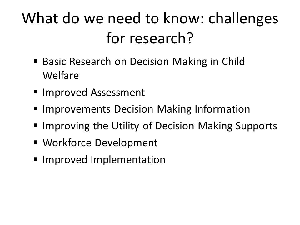 What do we need to know: challenges for research