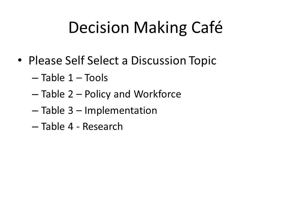 Decision Making Café Please Self Select a Discussion Topic