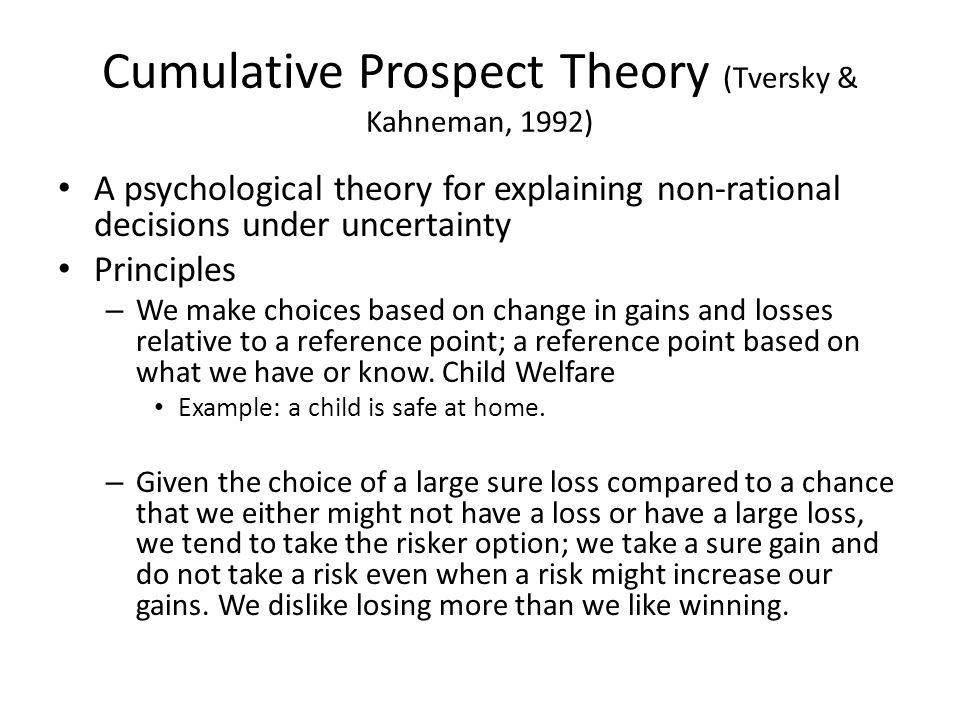 """prospect theory in decision making Prospect theory is the name of the concept developed by nobel-prize winning professor daniel kahneman and amos tversky, who were the """"godfathers of modern decision science"""" it describes the hidden influences that exist that drive our behavior—and they aren't what you think before kahneman ."""
