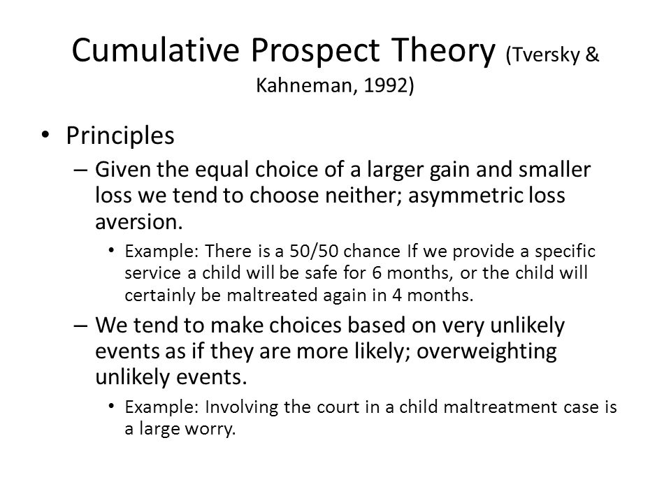 understanding the concept of prospect theory and the alternatives by kahneman and tversky Thus, cumulative prospect theory (tversky and kahneman, 1992) has tackled expected utility theory as the major order stochastic dominance (fosd), which is defined as follows let option li realize a have depicted how salience theory can explain such violations if alternatives are compared out- come by outcome.