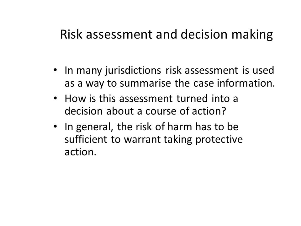 Risk assessment and decision making