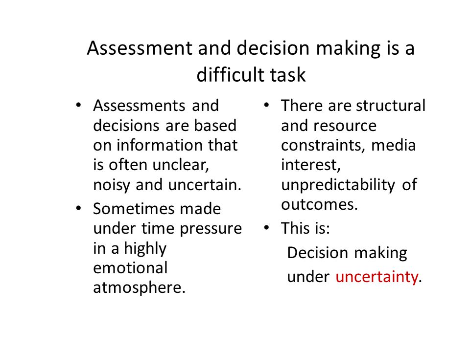 Assessment and decision making is a difficult task