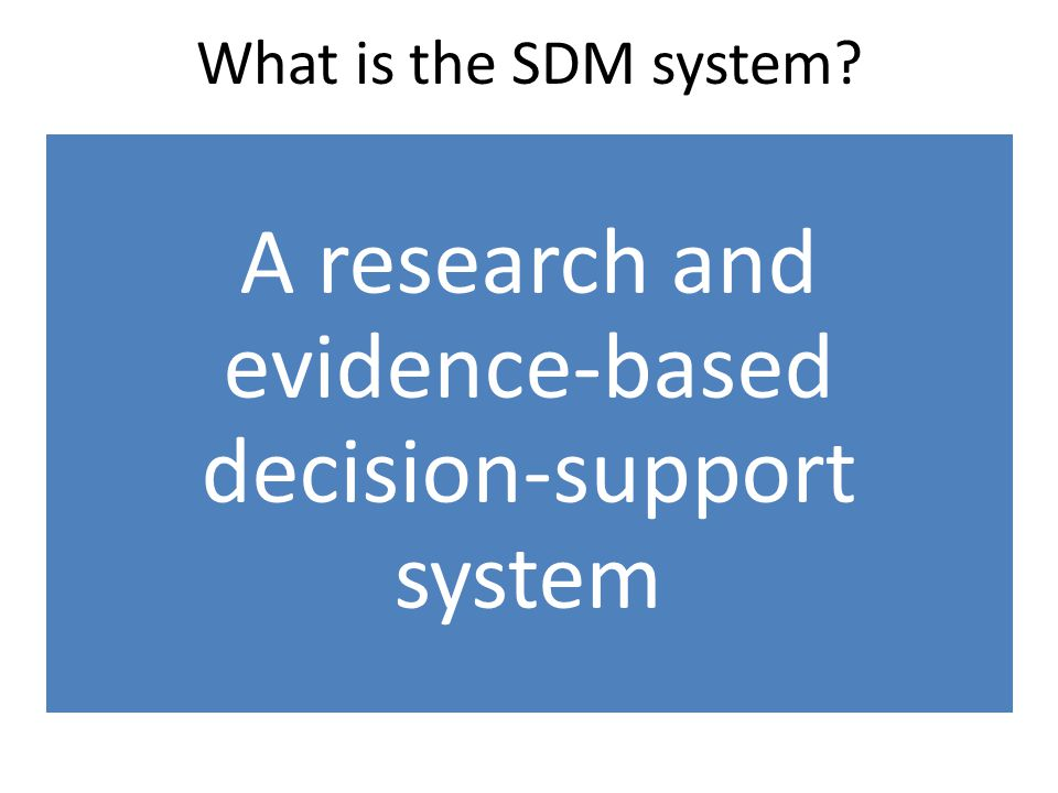 A research and evidence-based decision-support system
