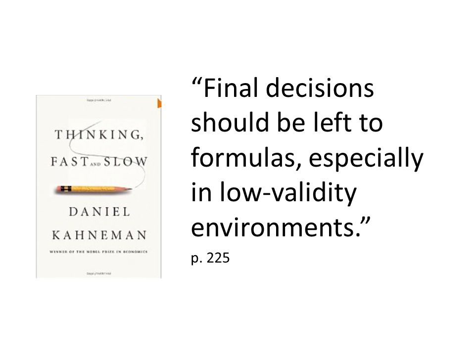 Final decisions should be left to formulas, especially in low-validity environments.