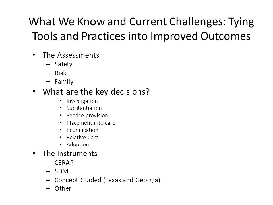 What We Know and Current Challenges: Tying Tools and Practices into Improved Outcomes