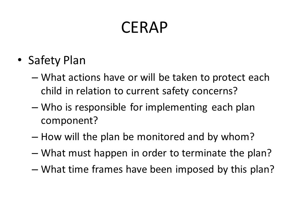 CERAP Safety Plan. What actions have or will be taken to protect each child in relation to current safety concerns